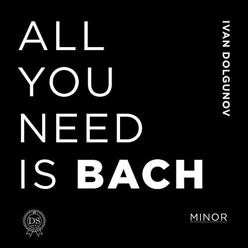 All You Need is Bach. Minor