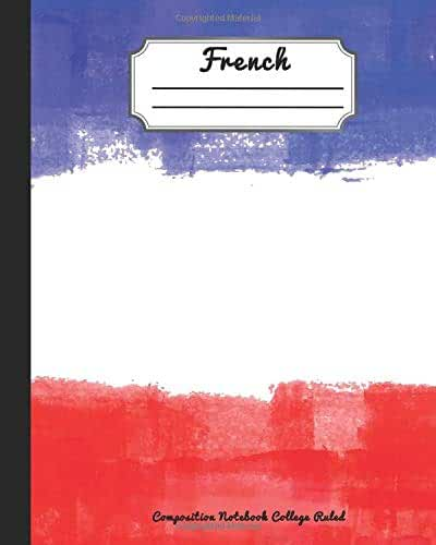 French Composition Notebook College Ruled: : Language Learning Composition Book Perfect for Students, Teachers, Offices learning French and New Vocabulary Words in French, Language Study Notebooks