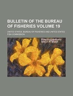 Bulletin of the Bureau of Fisheries Volume 19