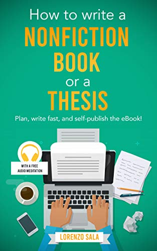 How to Write a Nonfiction Book or a Thesis: Plan, write fast, and self-publish the eBook! (English Edition)