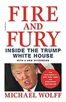 Fire and Fury: Inside the Trump White House by [Michael Wolff]