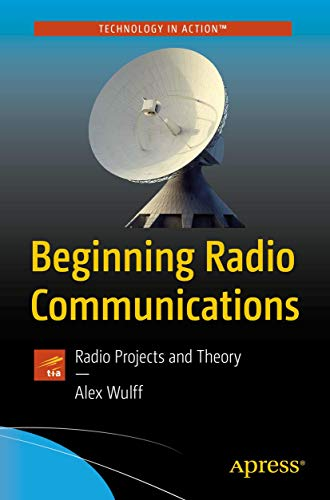 Beginning Radio Communications: Radio Projects and Theory (Technology in Action)