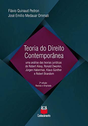 Teoria do Direito Contemporânea: Uma análise das teorias jurídicas de Robert Alexy, Ronald Dworkin, Jürgen Habermas, Klaus Günther e Robert Brandom