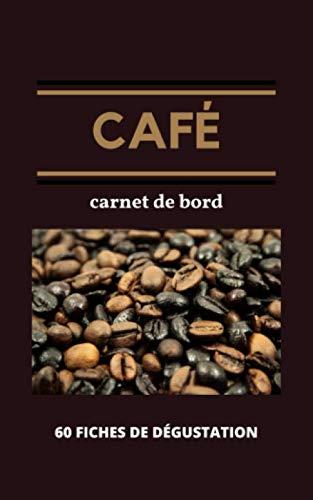 Café Carnet de Bord 60 Fiches de Dégustation: Journal de Dégustation Café à compléter |129 pages | 60 fiches | 12,7 x 20,32 cm | Couverture Souple