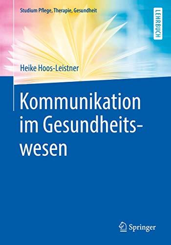 Kommunikation im Gesundheitswesen (Studium Pflege, Therapie, Gesundheit)