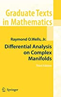 Differential Analysis on Complex Manifolds (Graduate Texts in Mathematics, 65)