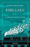 Ribellarsi: La sfida di un'ecologia umana (Italian Edition)