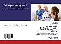 Systemic lupus Erythematosus a rare autoimmune disease in Nigeria: Systemic lupus Erythematosus in patients with suspected autoimmune diseases in Zaria, Nigeria