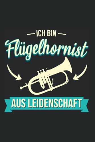 Flügelhorn Notizbuch: 120 Seiten Kariert - Flügelhornist Horn Hornist Instrument Spruch
