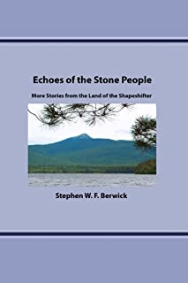 Echoes of the Stone People: More Stories from the Land of the Shapeshifter