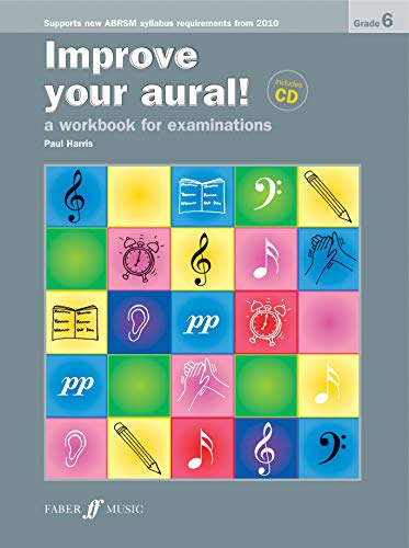 Improve Your Aural! Grade 6: A Workbook For Examinations (Faber Edition: Improve Your Aural!)