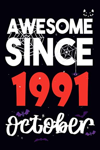 Awesome Since 1991 October: I Turned 29 in October,Cute 29th Birthday Gift for dad or mom, Notebook Birthday Gift for 29th,funny gift for Girls or ... and boyfriend in birthday( Gift in Halloween)