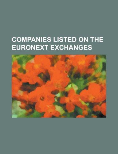 Companies Listed on the Euronext Exchang: Intel Corporation, AFC Ajax, Peugeot, Philips, France Télécom, EADS, Telefónica, Michelin, Lagardère Group, ... Carrefour, Agfa-Gevaert, Dassault Systèmes