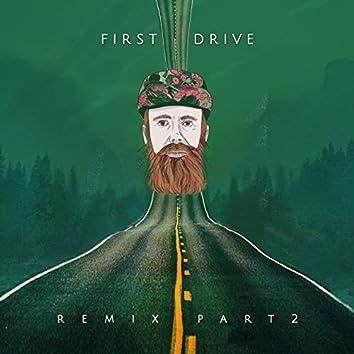 First Drive - Remixes Part 2