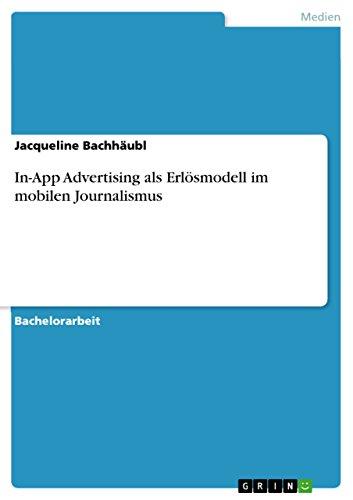 In-App Advertising als Erlösmodell im mobilen Journalismus. Eine quantitative Inhaltsanalyse zum Einsatz alter und neuer Werbeformen in Tablet-Apps