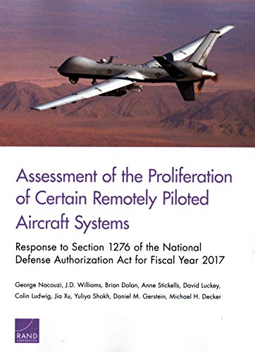 Assessment of the Proliferation of Certain Remotely Piloted Aircraft Systems: Response to Section 1276 of the National Defense Authorization ACT for Fiscal Year 2017