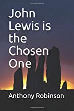 John Lewis is the Chosen One (Standing Stones)