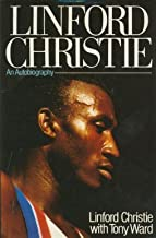 Linford Christie: An Autobiography by Christie, Linford, Ward, Tony (1990) Hardcover