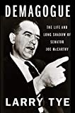 Image of Demagogue: The Life and Long Shadow of Senator Joe McCarthy