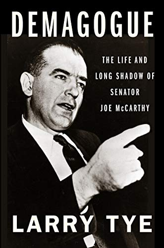 Image of Demagogue: The Life and Long Shadow of Senator Joe McCarthy