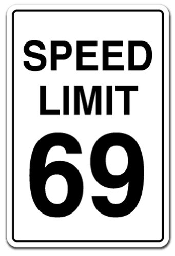 Speed Limit 69 Aluminum Sign Driving car Racing Fast Driver Race   Indoor/Outdoor   10' Tall