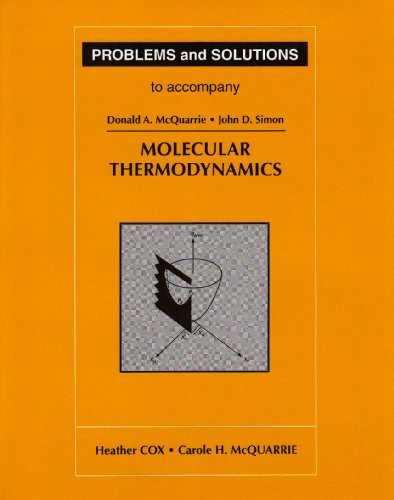 Download Problems and Solutions to Accompany Molecular Thermodynamics 1891389076