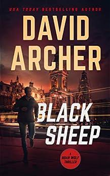 Black Sheep (Noah Wolf Book 6) by [David Archer]
