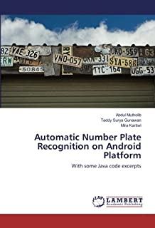 Automatic Number Plate Recognition on Android Platform: With some Java code excerpts