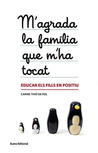 M'agrada la família que m'ha tocat: Educar els fills en positiu (Capsa de pandora) (Catalan Edition)