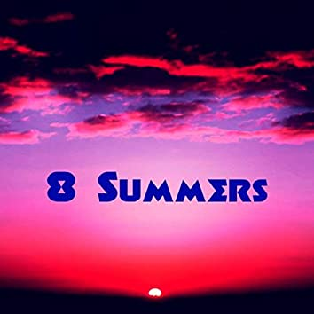 8 Summers