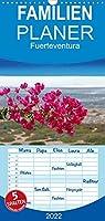 Fuerteventura - Familienplaner hoch (Wandkalender 2022 , 21 cm x 45 cm, hoch): Die wildeste und unberuehrteste Insel der Kanaren (Monatskalender, 14 Seiten )
