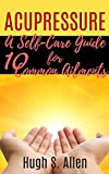 ACUPRESSURE: 10 Ways to Heal through Touch (Pressure Points in the Human body for Healing)