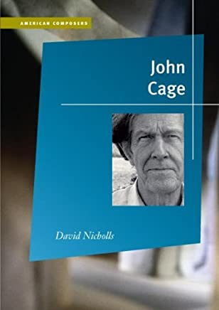 John Cage (American Composers) by David Nicholls (2007-11-26)