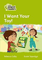 Level 2 - I Want Your Toy! (Collins Peapod Readers)