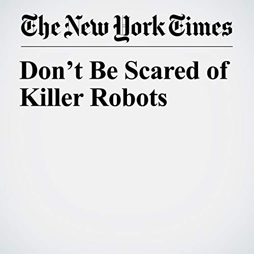 Don't Be Scared of Killer Robots audiobook cover art
