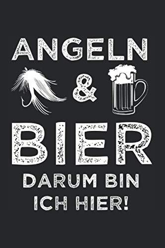 Angeln & Bier Darum Bin Ich Hier: Fliegenfischen & Fliegenfischer Notizbuch 6'x9' Fliegen Angeln Geschenk für Bier & Fisch