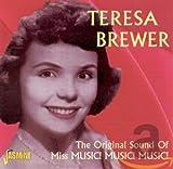Songtexte von Teresa Brewer - The Original Sound of Miss Music! Music! Music!