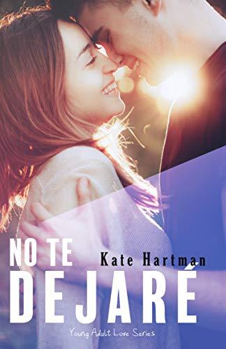 No te Dejaré de Kate Hartman