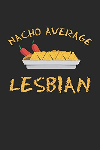 Nacho Average Lesbian: Mexico Girl Mexican Notebook 6x9 Inches 120 lined pages for notes Notebook 6x9 Inches - 120 lined pages for notes, drawings, formulas | Organizer writing book planner diary