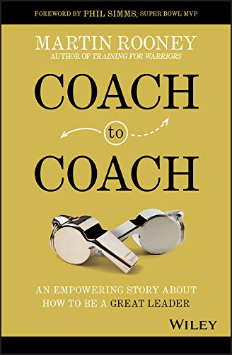 Coach to Coach: An Empowering Story About How to Be a Great Leader (English Edition)