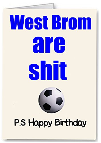 West Brom are Shit - Rude/Funny Premium Quality Birthday Card