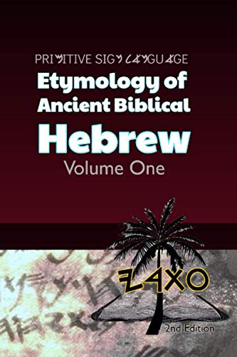 Compare Textbook Prices for Primitive Sign Language Etymology of Ancient Biblical Hebrew: Volume One  ISBN 9781735488448 by Daughter of the Diaspora, Itharey