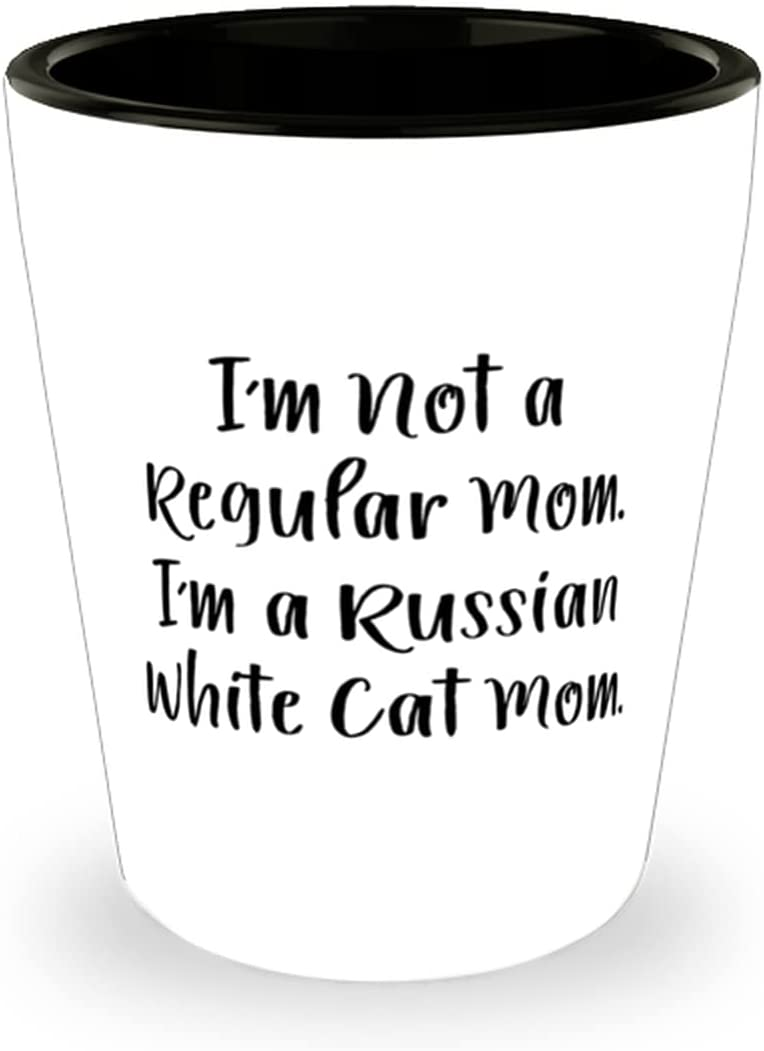 I'm Not a Regular Mom. White Max 66% OFF Bargain sale Whit Russian Cat