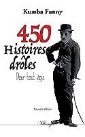 450 histoires drôles pour tout âge