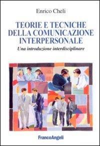 Teorie e tecniche della comunicazione interpersonale. Un'introduzione interdisciplinare