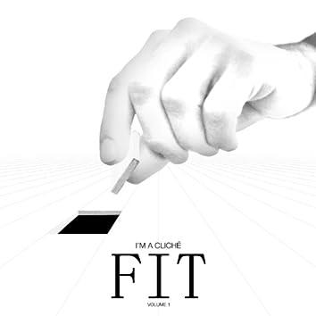 I'm A Cliché: FIT, Vol. 1