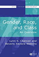 Gender, Race, and Class: An Overview (21st Century Sociology)