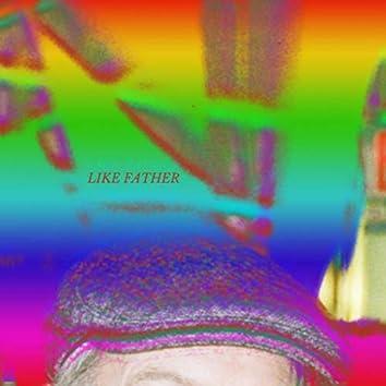 Like Father (Sit Down Remix)