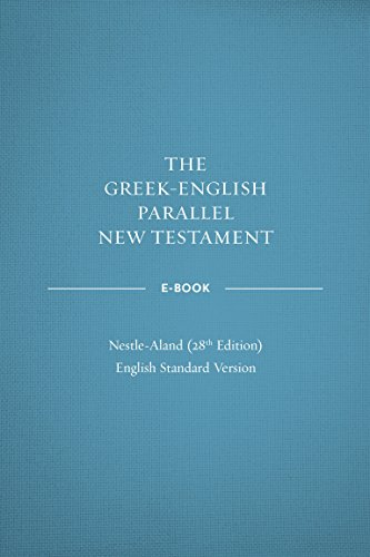 Greek-English Parallel New Testament ebook: NA28-ESV: Nestle-Aland 28th Edition and
