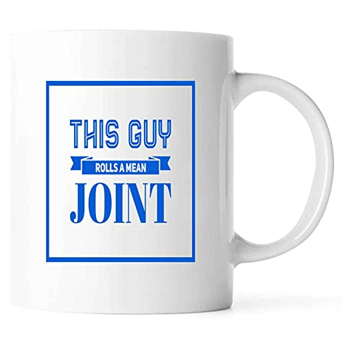 Funny This Guy Rolls a Mean Joint Present For Birthday,Anniversary,Christmas Day 11 Oz White Coffee Mug